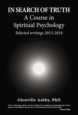 In Search of Truth: A Course in Spiritual Psychology, Glenville Ashby