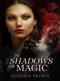 In Shadows of Magic, Alison F. Prince