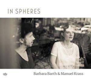 In Spheres, Barbara Barth, Manuel Krass