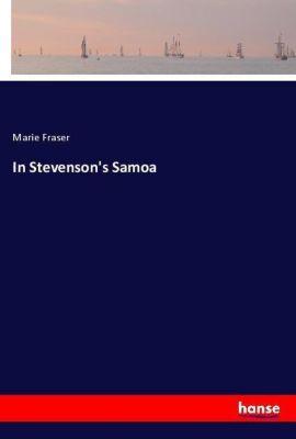 In Stevenson's Samoa, Marie Fraser