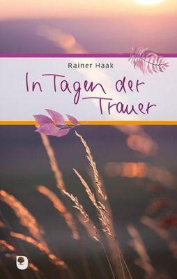 In Tagen der Trauer - Rainer Haak |