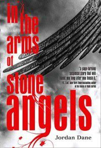 In The Arms Of Stone Angels, Jordan Dane