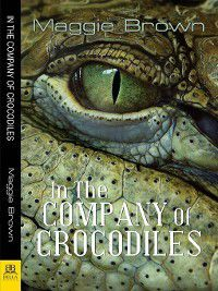 In the Company of Crocodiles, Maggie Brown