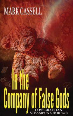 In the Company of False Gods, Mark Cassell
