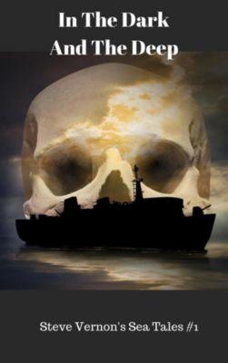In The Dark and The Deep (Steve Vernon's Sea Tales #1), Steve Vernon