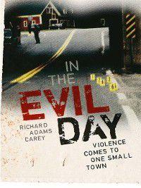 In the Evil Day, Richard Adams Carey