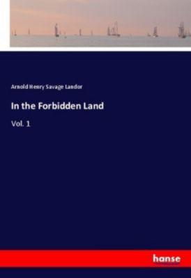 In the Forbidden Land, Arnold Henry Savage Landor