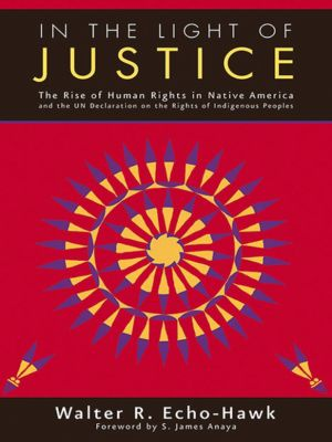 In the Light of Justice, Walter R. Echo-Hawk