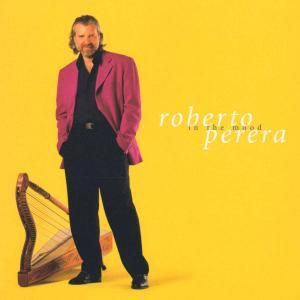 In The Mood, Roberto Perera