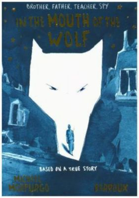 In the Mouth of the Wolf, Michael Morpurgo