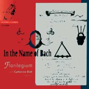 In The Name Of Bach, Catherine Bott, Florilegium