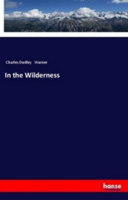 In the Wilderness, Charles Dudley Warner