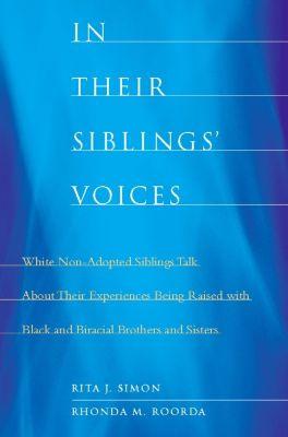 In Their Siblings' Voices, Rita Simon, Rhonda Roorda