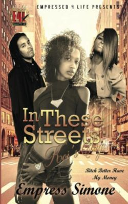 In These Streets: Koi's Saga: In These Streets: Koi's Saga 2 - Bitch Better Have My Money, Empress Simone