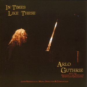 In Times Like These, Arlo Guthrie