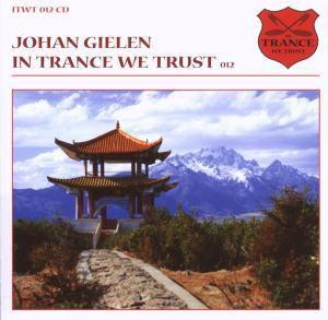 In Trance We Trust 12, Johan Gielen