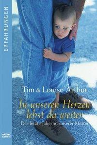 In unseren Herzen lebst du weiter, Tim Arthur, Louise Arthur