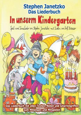 In unserm Kindergarten - Spielend leicht einsetzbare Spiel- und Tanzlieder, Stephen Janetzko