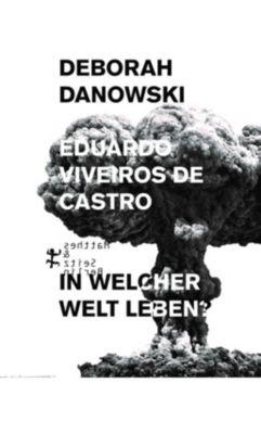 In welcher Welt leben?, Eduardo Viveiros de Castro, Deborah Danowski