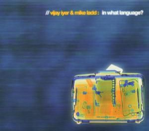 In What Language?, Vijay & Ladd,Mike Iyer