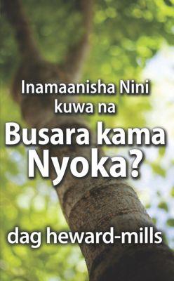 Inamaanisha Nini kuwa na Busara kama Nyoka, Dag Heward-Mills
