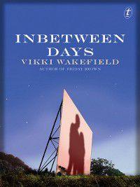 Inbetween Days, Vikki Wakefield