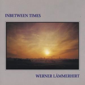 Inbetween Times, Werner Lämmerhirt