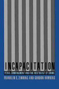 Incapacitation, Gordon Hawkins, Franklin Zimring