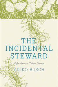Incidental Steward, Akiko Busch