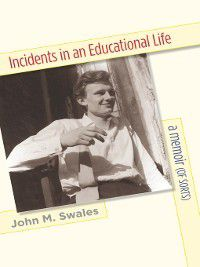 Incidents in an Educational Life, John M. Swales