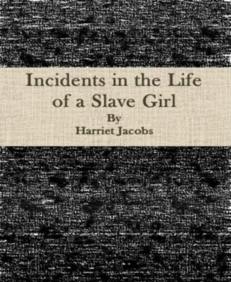 the abuse in the book incidents in the life of a slave girl by harriet ann jacobs Incidents in the life of a slave girl is an autobiography by a young mother and  fugitive slave published in 1861 by l maria child, who edited the book for its  author, harriet ann jacobs jacobs used the pseudonym linda brent the book  documents jacobs' life as a slave and how she gained freedom for  jacobs'  reports of sexual abuse were deemed too shocking for the average.