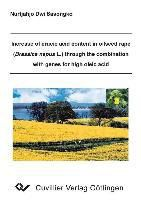 Increase of erucic acid content in oilseed rape (Brassica napus L.) through the combination with genes for high oleic acid, Nurtjahjo Dwi Sasongko