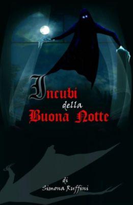 Incubi della Buona Notte, Simona Ruffini