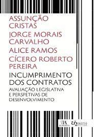 Incumprimento dos Contratos, Assunção Cristas, Cícero Roberto Pereira, Alice Ramos Jorge Morais Carvalho