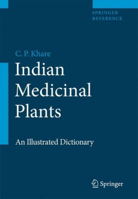 Indian Medicinal Plants, C. P. Khare
