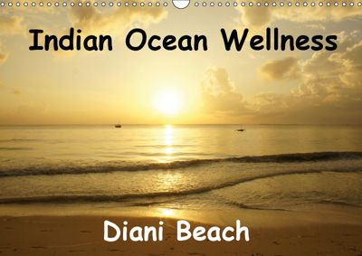Indian Ocean Wellness Diani Beach (Wall Calendar 2019 DIN A3 Landscape), Susan Michel SWITZERLAND