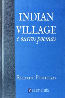 Indian Village And Other, Ricardo Portugal
