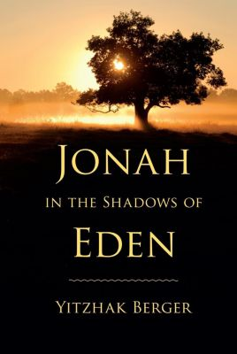 Indiana Studies in Biblical Literature: Jonah in the Shadows of Eden, Yitzhak Berger