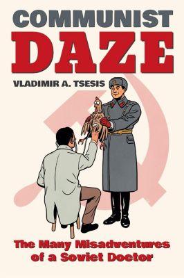 Indiana University Press: Communist Daze, Vladimir A. Tsesis