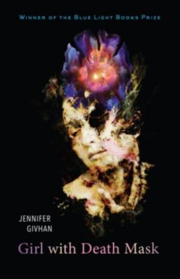 Indiana University Press: Girl with Death Mask, Jennifer Givhan