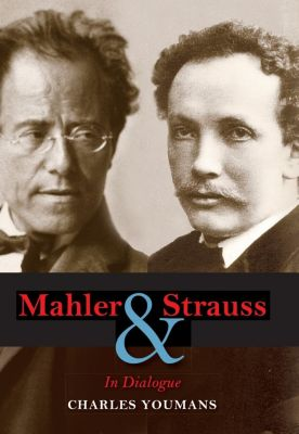 Indiana University Press: Mahler and Strauss, Charles Youmans