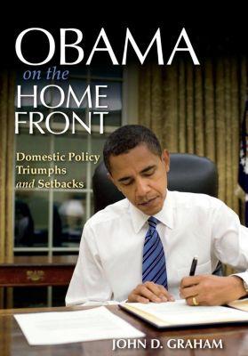Indiana University Press: Obama on the Home Front, John D. Graham