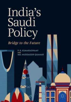 India's Saudi Policy, P. R. Kumaraswamy, Md. Muddassir Quamar