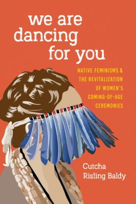 Indigenous Confluences: We Are Dancing for You, Cutcha Risling Baldy