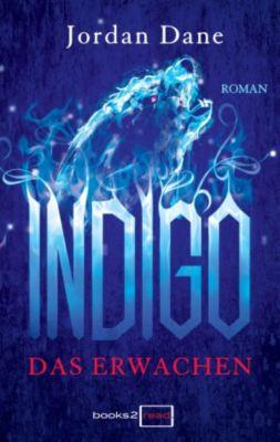 Indigo: Indigo - Das Erwachen, Jordan Dane