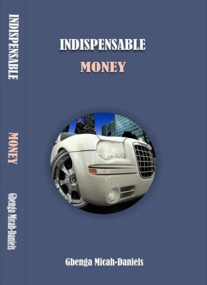 Indispensable Money, Gbenga Micah-Daniels