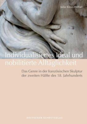 Individualisiertes Ideal und nobilitierte Alltäglichkeit, Julia Kloss-Weber
