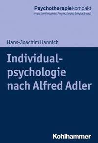 Individualpsychologie nach Alfred Adler - Hans-Joachim Hannich |