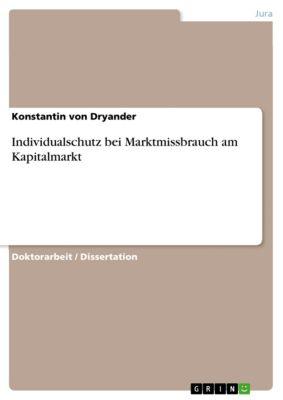 Individualschutz bei Marktmissbrauch am Kapitalmarkt, Konstantin von Dryander