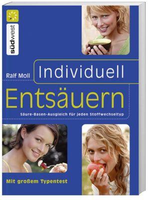 Individuell entsäuern, Ralf Moll